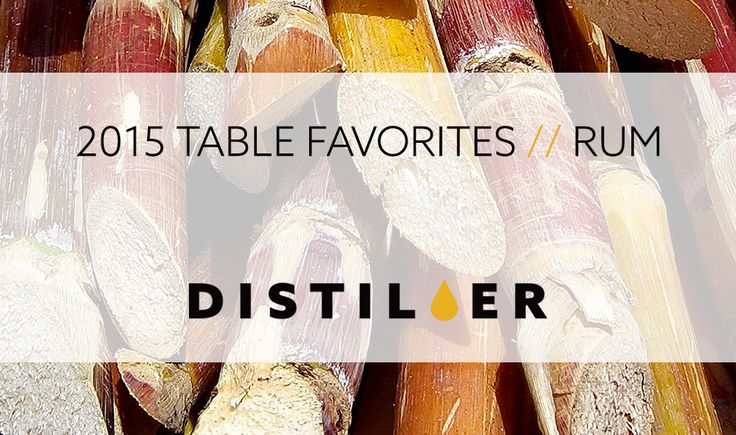 2015 TABLE FAVORITES // RUM As we bring 2015 to a close here at Distiller weve got just one more thing for you! We brought together as many of the members of the Tasting Table (for whom we are incredibly grateful) as we could to bring you their personal favorites of the year in a handy bite-sized format. Here are the Distiller Tasting Tables favorites in rum from 2015!  Jake Emen: // Brugal Papa Andres 2015 Alegría Edition Rum - Only 36 casks were incorporated into this release of the Brugal…