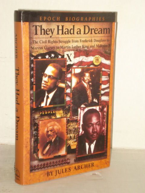 They Had a Dream, H/C The Civil Rights Struggle from Douglass, King to Malcolm X