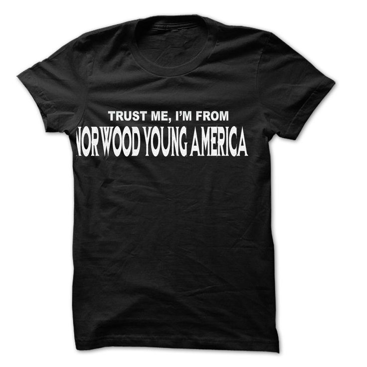 Trust Me I Am From Norwood Young America ... 999 Cool From Norwood Young America City Shirt !
