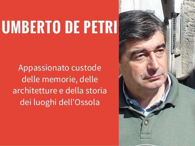 UMBERTO DE PETRI Appassionato custode delle memorie, delle architetture e della storia dei luoghi dell'Ossola