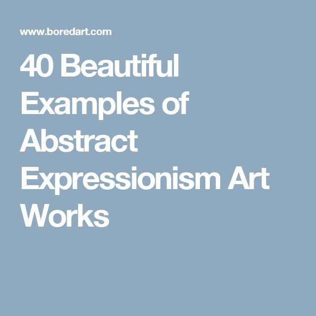 40 Beautiful Examples of Abstract Expressionism Art Works