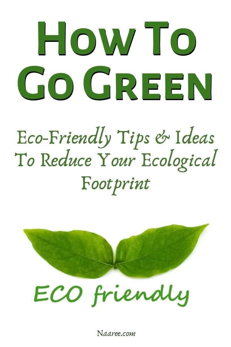 Learn How To Go Green With Environmentally Friendly Living And Eco Friendly Tips Free How To Go Green Cour With Images Go Green Environmentally Friendly Living Green Tips