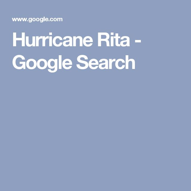 Hurricane Rita - Google Search