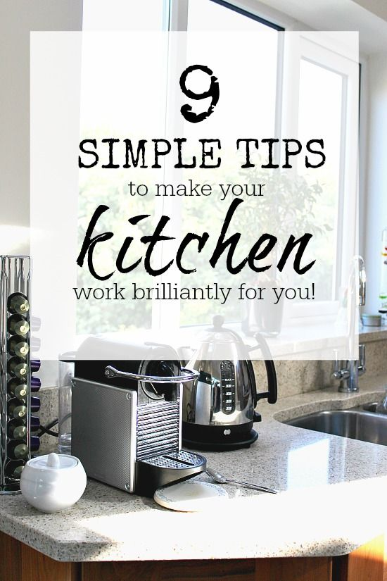 9 simple tips to make your kitchen work for you. It's not just about what SHOULD…