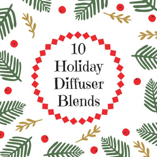 10 Holiday Essential Oil Diffuser Blends