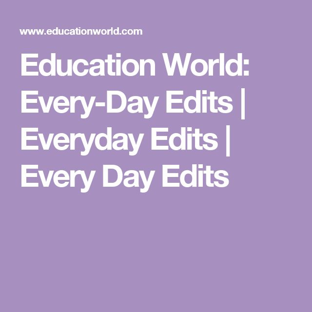 Education World: Every-Day Edits | Everyday Edits | Every Day Edits