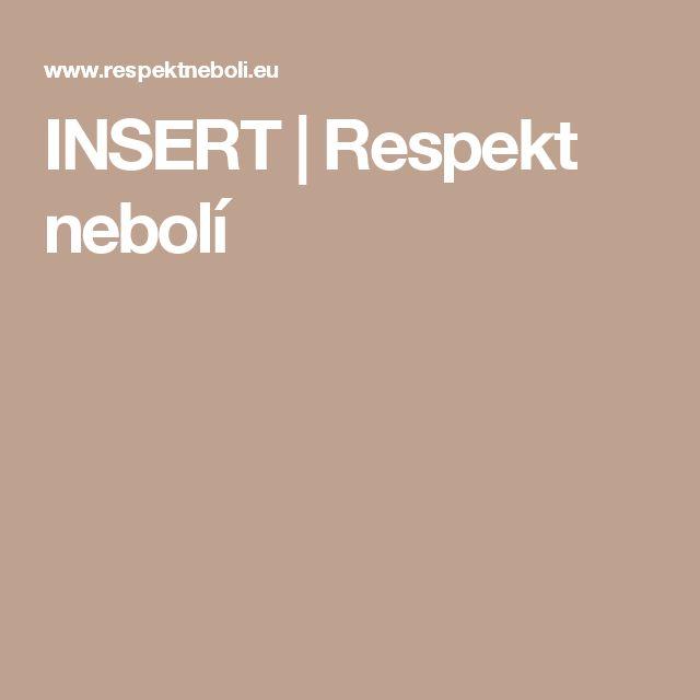 INSERT | Respekt nebolí