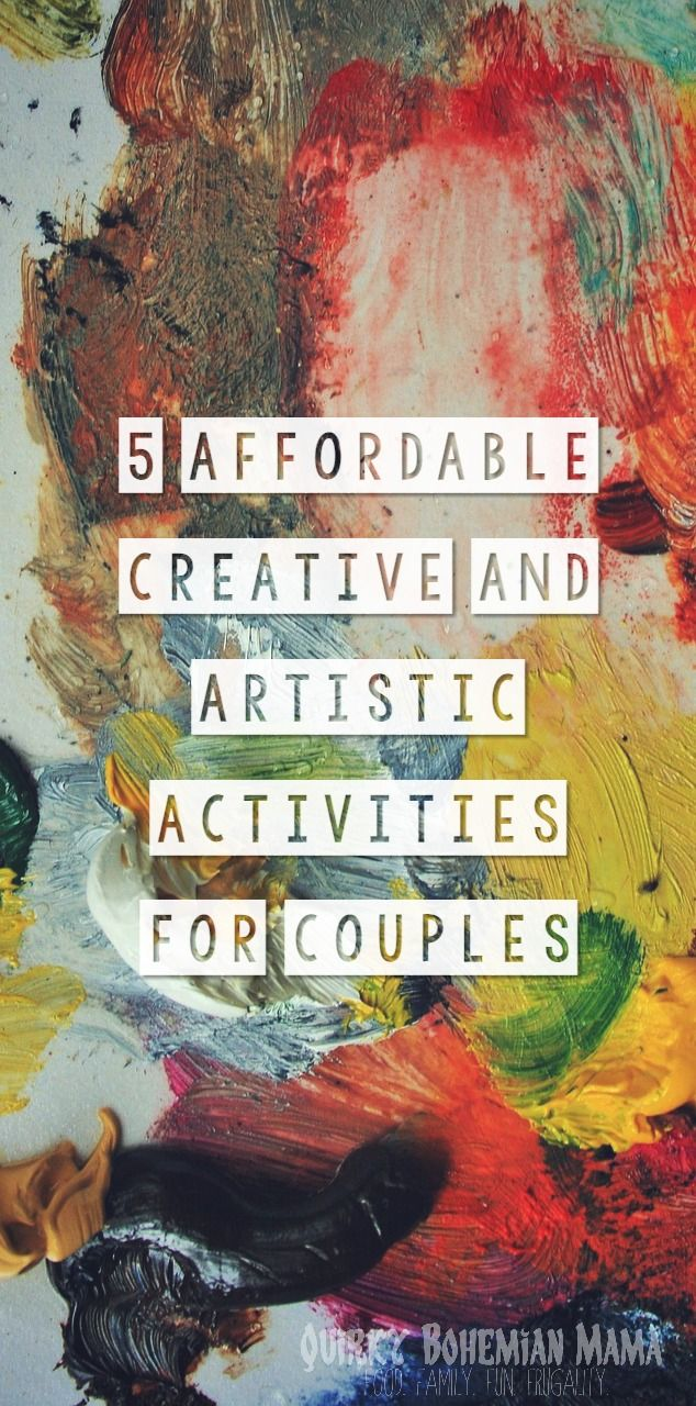 5 Affordable Creative and Artistic Activities for Couples - some of these sound so fun!