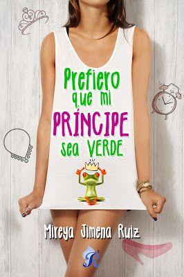 Mireya Jimena Ruíz - Prefiero que mi príncipe sea verde