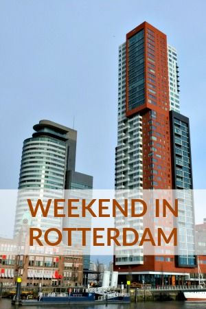 what to do in Rotterdam in a weekend