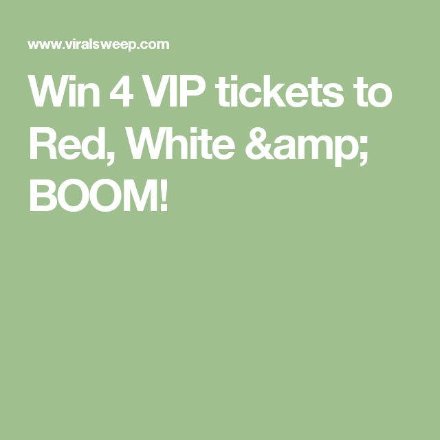 Win 4 VIP tickets to Red, White & BOOM!