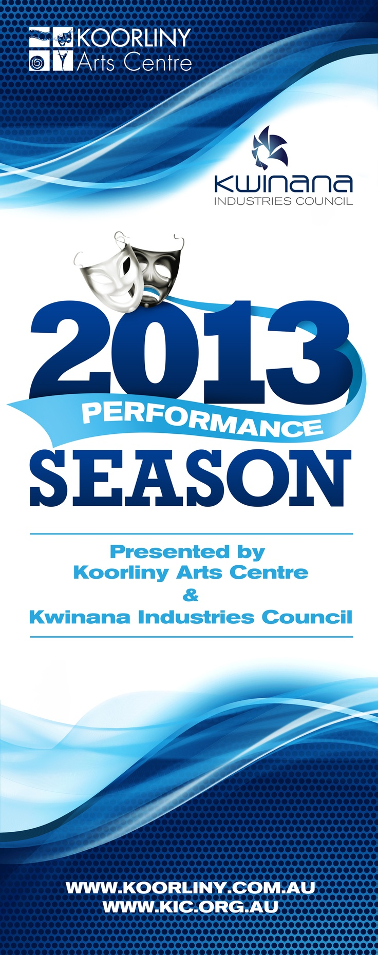 Ladies and gentlemen, we present to you the Koorliny Arts Centre and Kwinana Industries Council 2013 Performance Season.     With thanks also to our associate partner, the Kwinana/Weekend Courier.