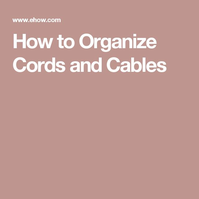 How to Organize Cords and Cables