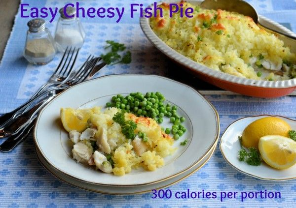 300 calorie fish pie: Easy Cheesy Family Fish Pie
