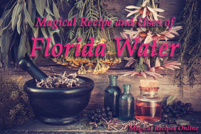 Florida Water Recipe and its Magical uses - Magical Recipes Online
