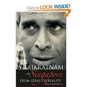 """Amazon.com: S Rajaratnam on Singapore: From Ideas to Reality (9789812704573): Kwa Chong Guan: Books This book, a compilation of key speeches and articles by the late Mr S Rajaratnam, is a tribute to one of the founding fathers of Singapore. As the country's first foreign minister, he was pivotal in conceptualising and implementing its foreign policy.  A staunch supporter of a multicultural society, Mr Rajaratnam envisioned the country as a cosmopolitan """"global city""""."""