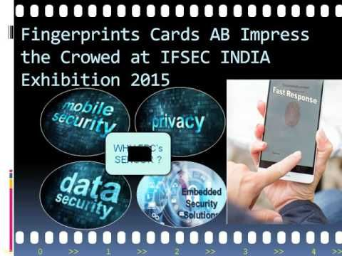 The World's Leading Security Exhibition: #IFSEC #India 2015 Geer up at Pragati Maidan Delhi from 10th to 12th December 2015. Fingerprints Cards AB Impress the Crowed at IFSEC INDIA Exhibition with Innovative Idea of fingerprint sensor technology  Hope To See You Again @ IFSEC INDIA 2015 ! Meet us at Booth Number: Hall-12, stall number D-15