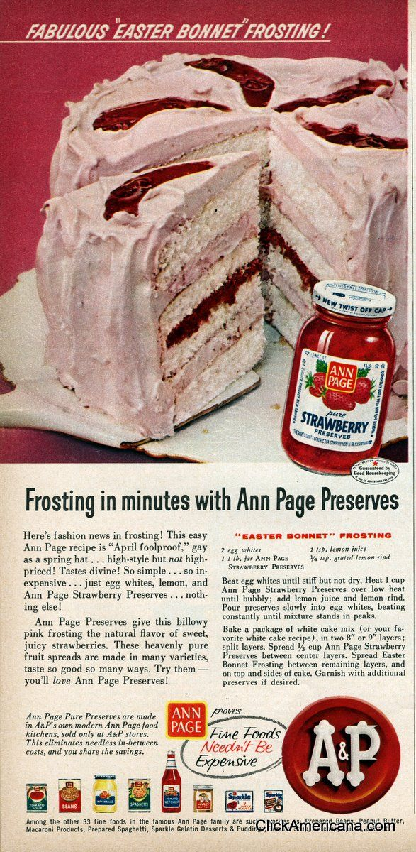 """Fabulous """"Easter Bonnet"""" frosting! Frosting in minutes with Ann Page Preserves Here's fashion news in frosting! This easy Ann Page recipe is """"April foolproof,"""" gay as a spring hat… high-style but not high-priced! Tastes divine! So simple… so inexpensive… just egg whites, lemon, and Ann Page Strawberry Preserves… nothing else! """"Easter Bonnet"""" Frosting 2 egg …"""