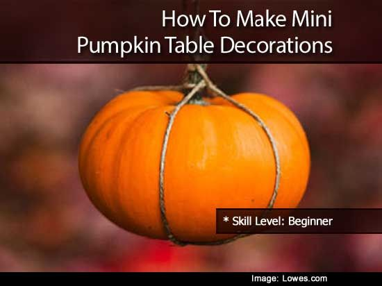 How To Make Mini Pumpkin Table Decorations