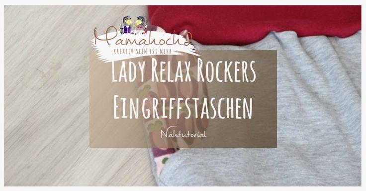 Nähanleitung Lady Relax Rockers Eingriffstaschen