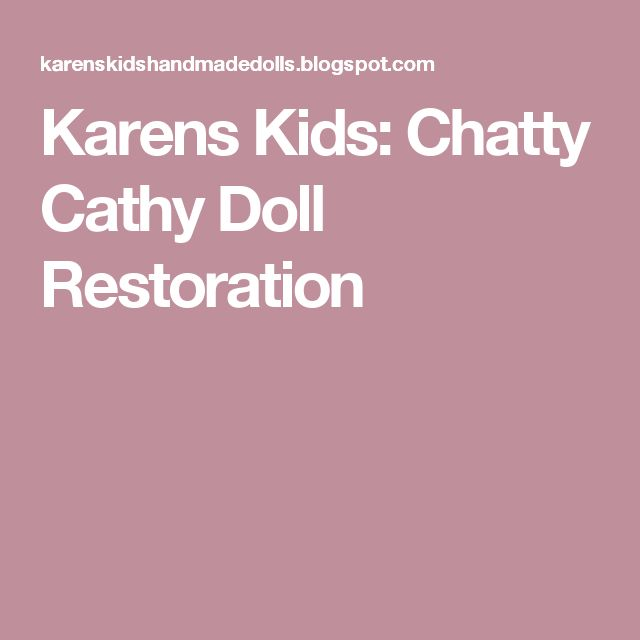 Karens Kids: Chatty Cathy Doll Restoration
