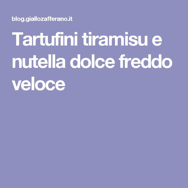 Tartufini tiramisu e nutella dolce freddo veloce