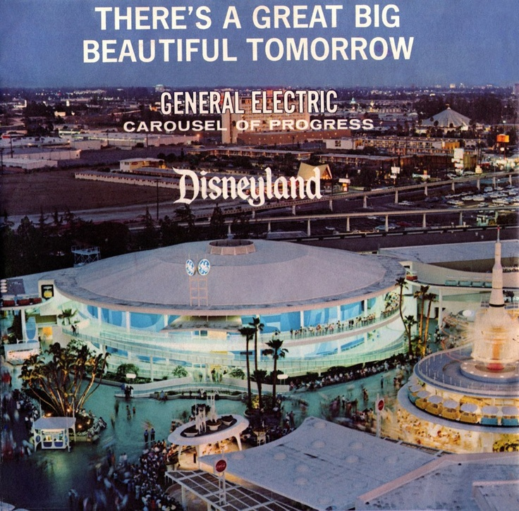 """There's a great big beautiful tomorrow... Shining at the end of every day..."" Disneyland's Carousel of Progress."