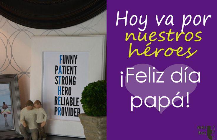 Hoy por nuestros héroes, por ser como son. ¡Feliz día a todos los padres!