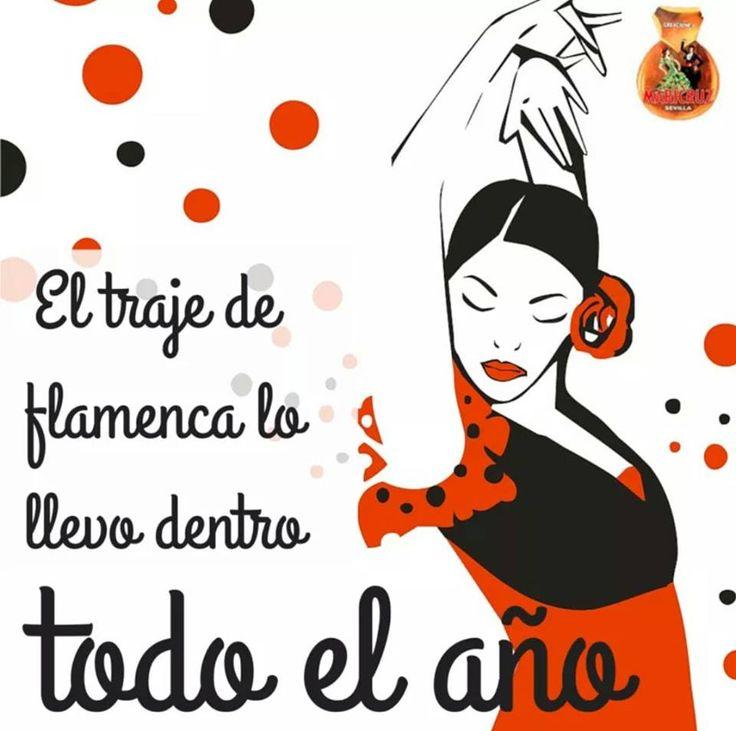 """""""El traje de flamenca lo llevo dentro todo el año"""" ♥ ♥ """"I wear the flamenco dress inside myself, the whole year"""" ♥ ♥ #frases #flamenco #trajedeflamenca #flamencodress #quote"""