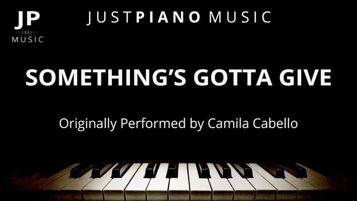 Something's Gotta Give (Piano Accompaniment) Camila Cabello