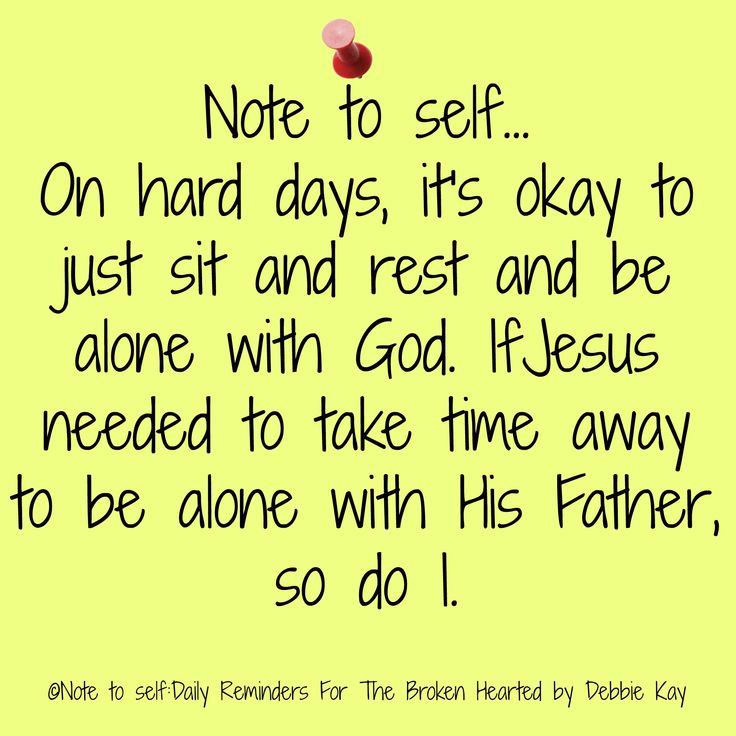 Note to self… On hard days, it's okay to just sit and rest and be alone with God. If Jesus needed to take time away to be alone with His Father, so do I.