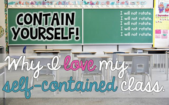 Contain Yourself: Why I Love My Self-Contained Classroom