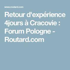 Retour d'expérience 4jours à Cracovie : Forum Pologne - Routard.com