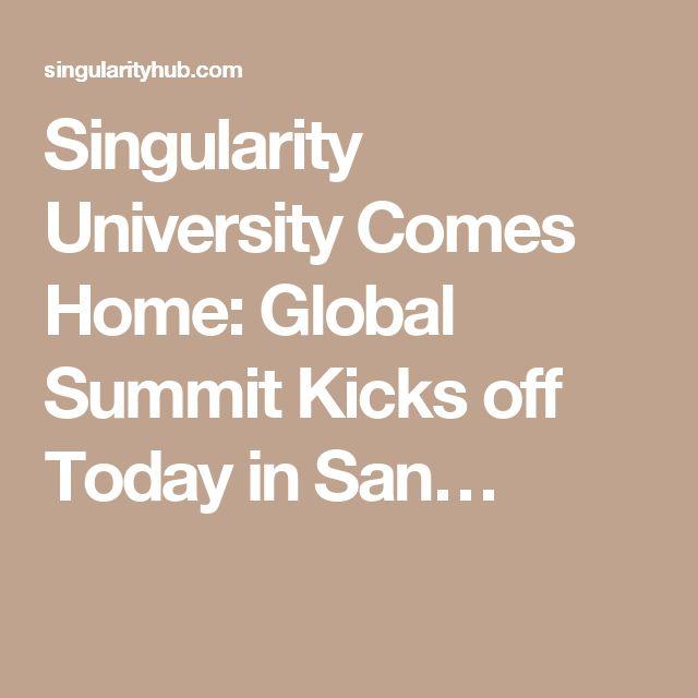 Singularity University Comes Home: Global Summit Kicks off Today in San…