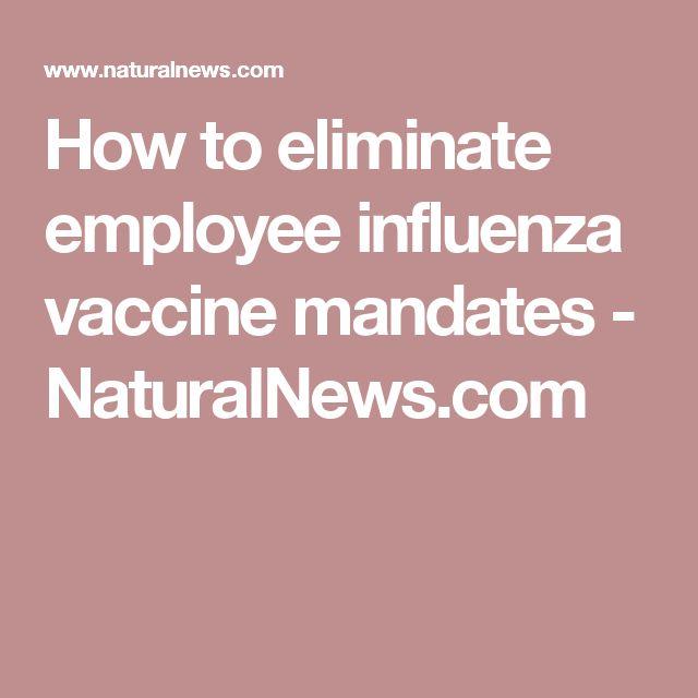 How to eliminate employee influenza vaccine mandates - NaturalNews.com