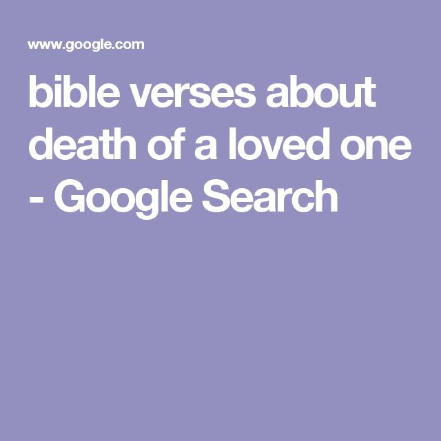Quotes About Loss Of A Loved One: 17+ Best Ideas About Bible Verses About Death On Pinterest