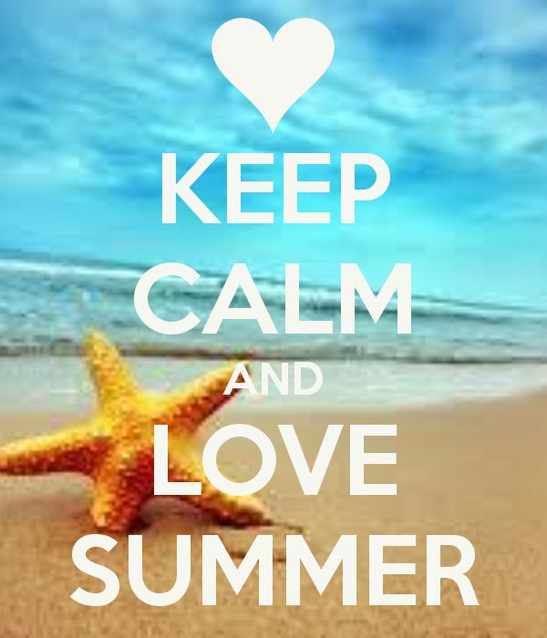 Lovely Summer House Design: KEEP CALM AND LOVE SUMMER