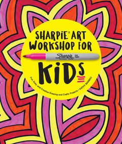 My first book! Sharpie Art Workshop for Kids coming Nov. 15, 2016. By Art Projects for Kids