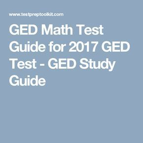 GED Math Test Guide for 2017 GED Test - GED Study Guide