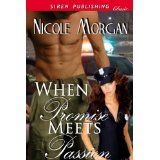 When Promise Meets Passion (Siren Publishing Classic) (Kindle Edition)By Nicole Morgan