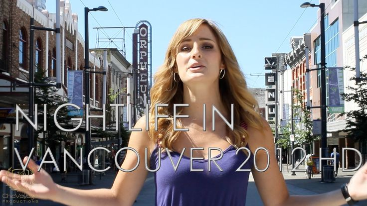 Nightlife in Vancouver 2012 HD (Chicvoyage in Vancouver)  http://chicvoyageproductions.com our most popular youtube video. I hired a model to showcase some of the nightife around Vancouver