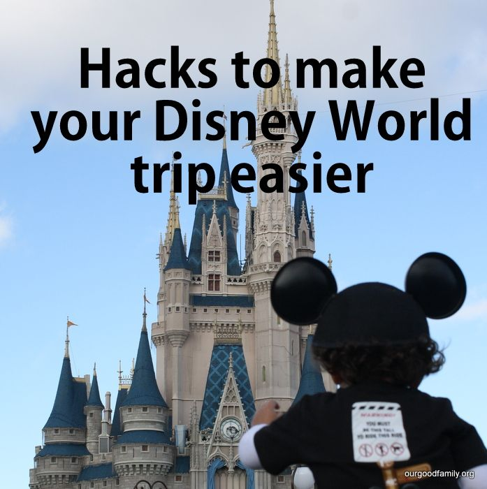 Hacks to Make your Disney World Trip Easier