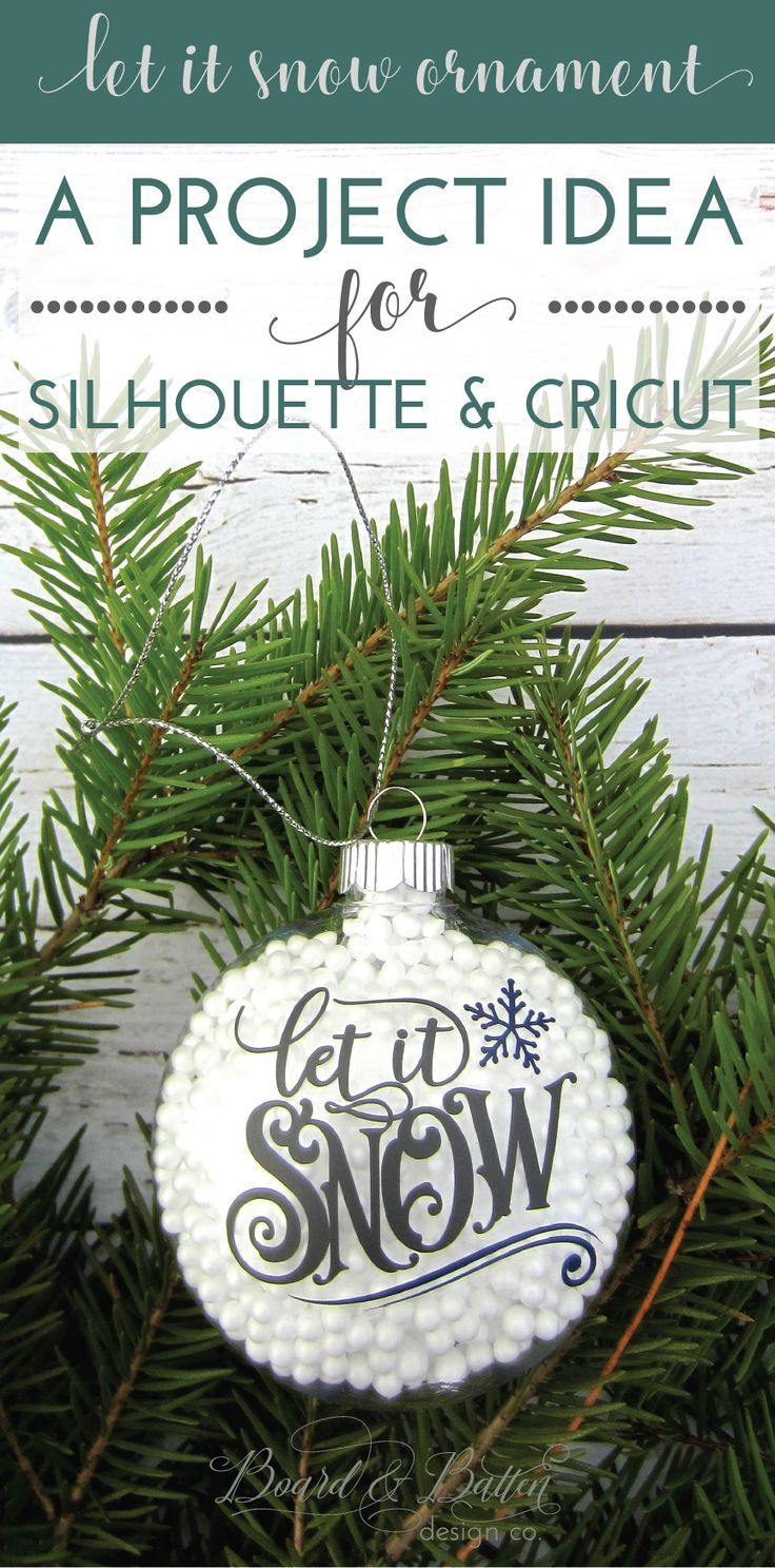 Let It Snow Ornament A Silhouette Cricut Project Idea Board Batten Design Co Cricut Christmas Ideas Vinyl Ornaments Diy Christmas Ornaments