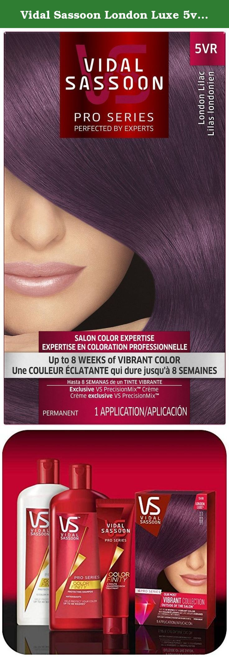 Vidal Sassoon London Luxe 5vr London Lilac 1 Kit. Vidal Sassoon London Luxe view larger Vidal Sassoon London Luxe is a collection of fashion-forward, ultra vibrant shades crafted with salon expertise for up to eight weeks of salon-vibrant color. Each shade is mixed to calibrate the right blend of pigments, incorporating salon expertise into every box. Now you can let your hair color ideas run wild with amazing, on-trend colors from Vidal Sassoon. At A Glance Fashion-forward, purple hair...
