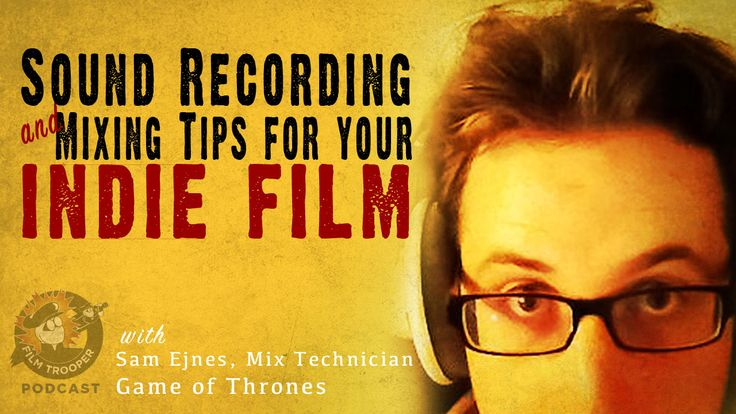 In this episode, we get sound recording and mixing tips for our indie films from Sam Ejnes, Mix Technician on Game of Thrones.