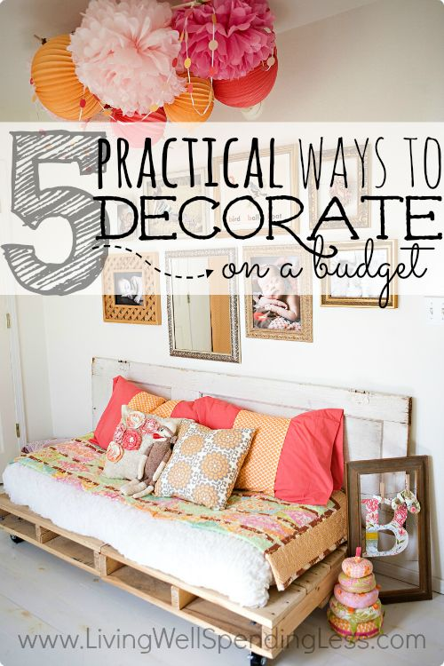 5 practical ways to decorate on a budget