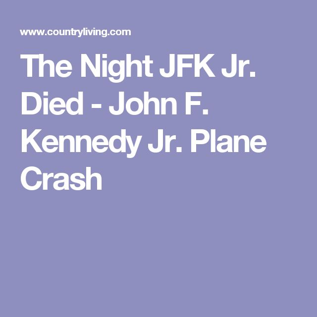 The Night JFK Jr. Died - John F. Kennedy Jr. Plane Crash