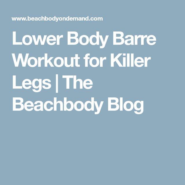 Lower Body Barre Workout for Killer Legs   The Beachbody Blog