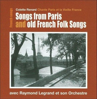 Colette Renard - Songs from Paris and Old French Folk Songs