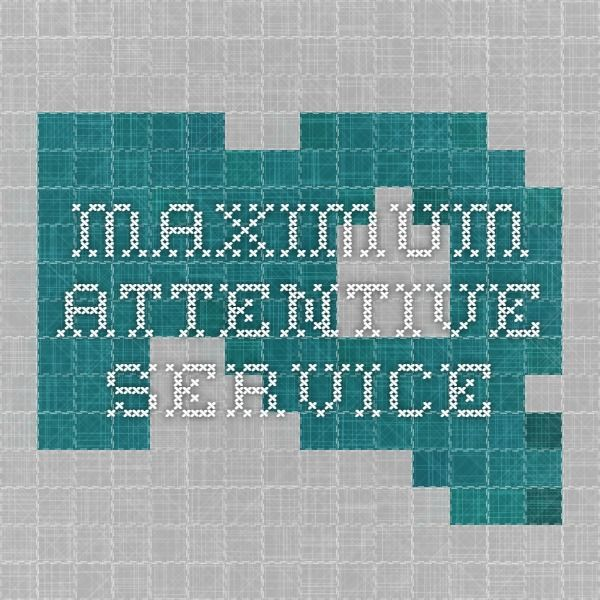 Maximum attentive service